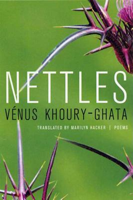 Nettles: Poems - Khoury-Ghata, Venus, and Hacker, Marilyn (Translated by)