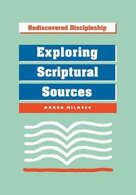 Exploring Scriptural Sources - Milavec, Aaron