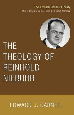 The Theology of Reinhold Niebuhr - Carnell, Edward John