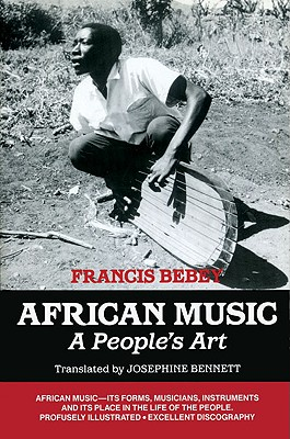 African Music: A People's Art - Bebey, Francis, and Bennett, Josephine (Translated by)