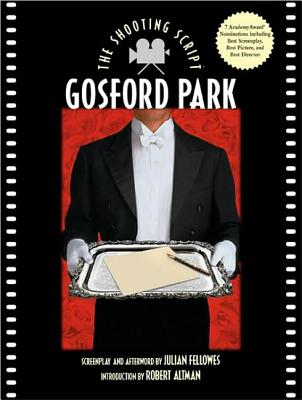 Gosford Park - Fellowes, Julian (Afterword by), and Altman, Robert (Introduction by)