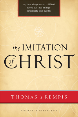 The Imitation of Christ - Kempis, Thomas A, and Helms, Hal M (Translated by), and Edmonson, Robert J (Translated by)