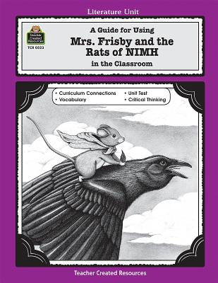 A Guide for Using Mrs. Frisby and the Rats of NIMH in the Classroom - Pryne, Jane