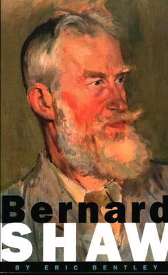 Bernard Shaw - Bentley, Eric, Professor
