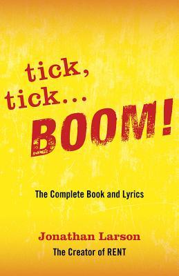 Tick, Tick... Boom!: The Complete Book and Lyrics - Larson, Jonathan