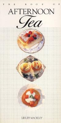 The Book of Afternoon Tea - Mackley, Lesley