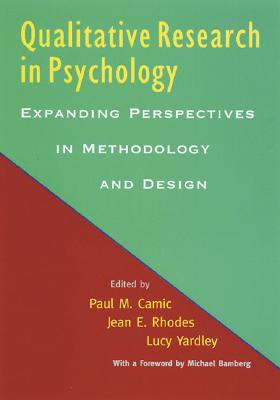 Qualitative Research in Psychology: Expanding Perspectives in Methodology and Design - Wevodau, Edward N, and Camic, Paul M (Editor), and Rhodes, Jean E (Editor)