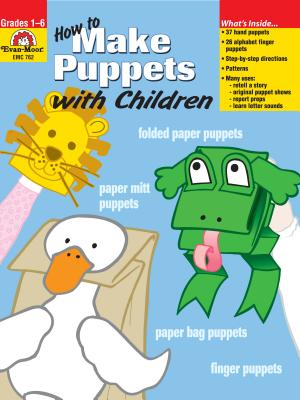 How to Make Puppets with Children: Grades 1-6 - Evans, Joy, and Evan-Moor Educational Publishers