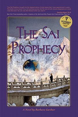The Sai Prophecy - Gardner, Barbara, Ph.D.