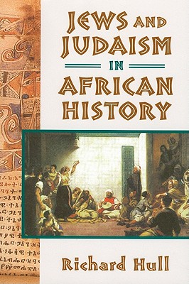 Jews and Judaism in African History - Hull, Richard