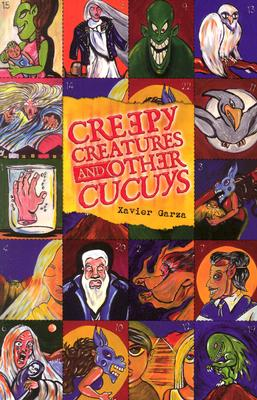 Creepy Creatures and Other Cucuys - Garza, Xavier