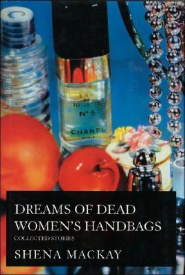 Dreams of Dead Women's Handbags - MacKay, Shena, and McKay, Shena
