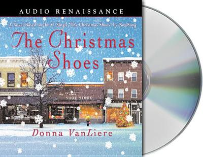 The Christmas Shoes - VanLiere, Donna, and Michael, Paul (Read by), and Prichard, Michael (Read by)