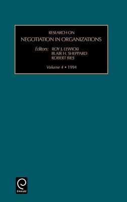 Research on Negotiation in Organizations: Vol 4 (Research on Negotiation in Organizations) - Roy J Lewicki, J Lewicki, and Lewicki, Roy (Editor), and Bies, Robert (Editor)