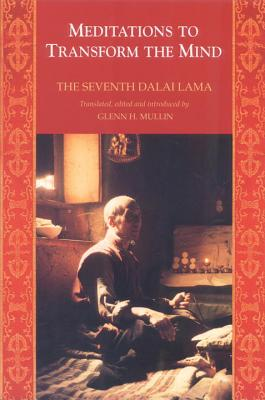 Meditations to Transform the Mind - Dalai Lama, and The Seventh Dalai Lama, and Lama, The Seventh