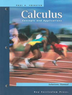 Calculus Concepts and Applications: Solutions Manual - Foerster, Paul A