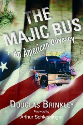 The Majic Bus: An American Odyssey - Brinkley, Douglas G