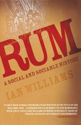 Rum: A Social and Sociable History - Williams, Ian
