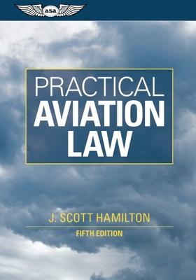 Practical Aviation Law - Hamilton, J Scott, J.D.