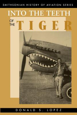 Into the Teeth of the Tiger: Into the Teeth of the Tiger - Lopez, Donald S, and Lopez, Ds, and Hardesty, Von (Editor)