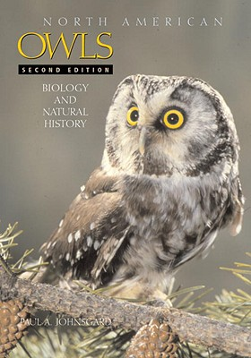 North American Owls: Biology and Natural History - Johnsgard, Paul A