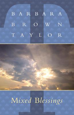 Mixed Blessings - Taylor, Barbara Brown