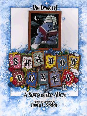 Book of Shadowboxes: A Story of the ABC's - Seeley, Laura L