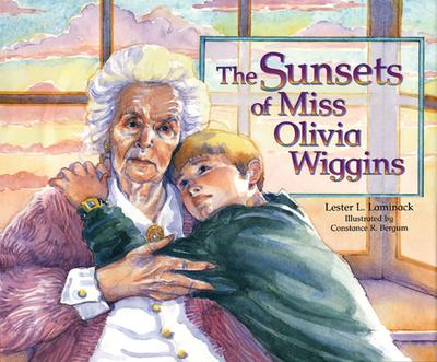 The Sunsets of Miss Olivia Wiggins - Laminack, Lester L