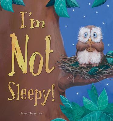 I'm Not Sleepy - Chapman, Jane