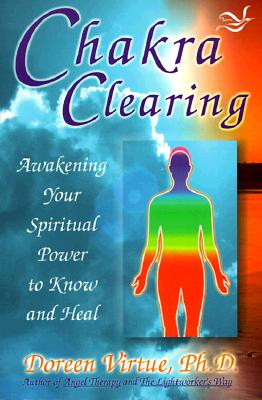 Chakra Clearing - Virtue, Doreen, Ph.D., M.A., B.A.
