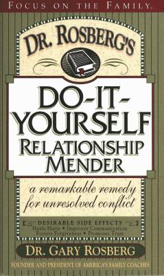 Dr. Rosberg's Do-It-Yourself Relationship Mender - Rosberg, Gary, Dr.