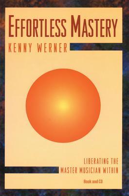 Effortless Mastery - Werner, Kenny