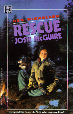 The Rescue Josh McGuire - Mikaelsen, Ben, and Michaelsen, Ben, and Mikaelsen, Benjamin