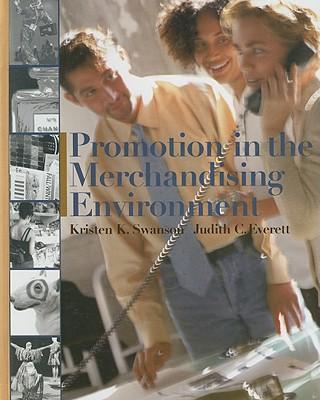 Promotion in the Merchandising Environment - Swanson, Kristen K, and Everett, Judith C