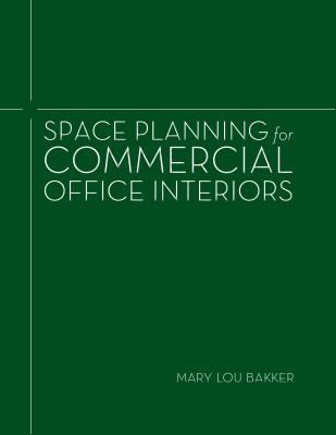Space Planning for Commercial Office Interiors - Bakker, Mary Lou