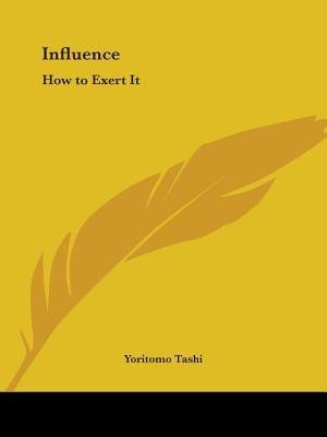 Influence: How to Exert It - Tashi, Yoritomo