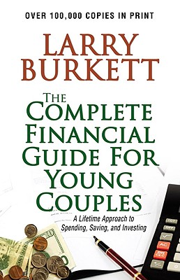 Complete Financial Guide for Young Couples - Burkett, Larry