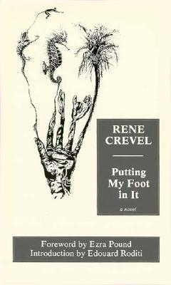 Putting My Foot in It - Crevel, Rene, and Buckley, Thomas (Translated by)