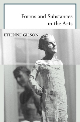 Forms and substances in the arts - Gilson, Etienne