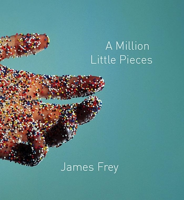 A Million Little Pieces - Frey, James, and Wyman, Oliver (Read by)