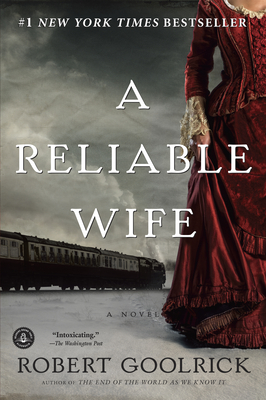 A Reliable Wife - Goolrick, Robert