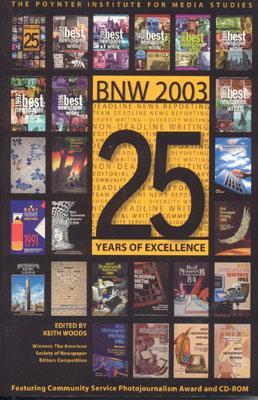 Best Newspaper Writing 2003 - Woods, Keith, Professor (Editor)