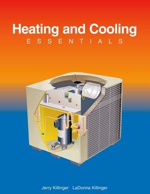Heating and Cooling Essentials - Killinger, Jerry, and Killinger, Ladonna