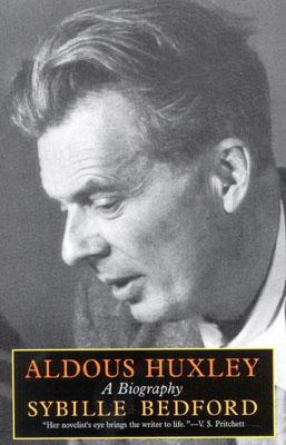 Aldous Huxley: A Biography - Bedford, Sybille