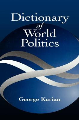 Dictionary of World Politics - Kurian, George