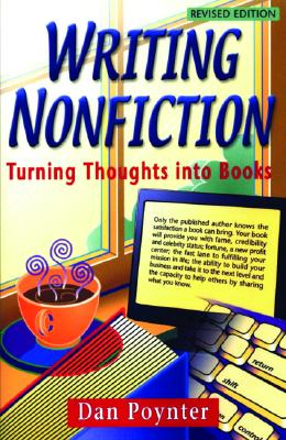 Writing Nonfiction: Turning Thoughts Into Books - Poynter, Dan