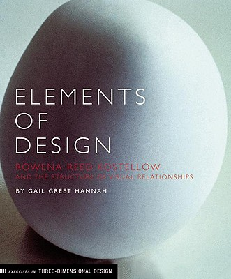 Elements of Design: Rowena Reed Kostellow and the Structure of Visual Relationships - Hannah, Gail Greet, and Greet Hannah, Gail
