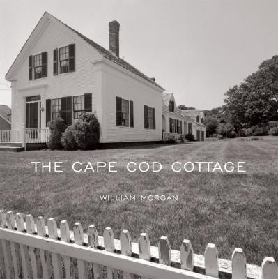 The Cape Cod Cottage - Morgan, William, Dr., M.D., and Scully, Daniel V (Foreword by)