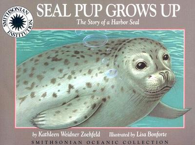 Oceanic Collection: Seal Pub Grows Up: The Story of a Harbor Seal - Zoehfeld, Kathleen Weidner, and Kathleen Weidner Zoehfeld