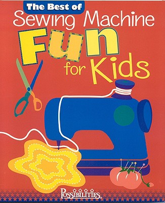 Best of Sewing Machine Fun for Kids - Smith, Nancy, and Milligan, Lynda